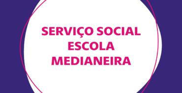 Serviço Social – Escola Medianeira
