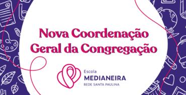 Nova Coordenação Geral da Congregação
